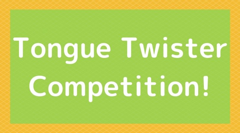 Tongue Twister Competition!